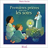 Premi�res pri�res pour tous les soirspar Ma�te Roche
