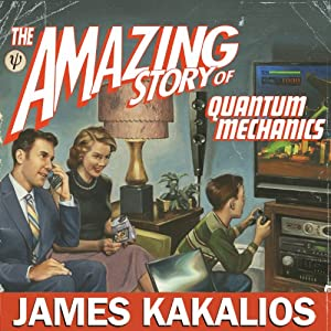 The Amazing Story of Quantum Mechanics Audiobook