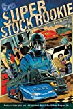Super Stock Rookie (Motor Novels)