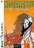 img - for Kogaratsu, tome 4 : Le Dos du tigre book / textbook / text book