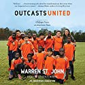 Outcasts United Audiobook by Warren St. John Narrated by Lincoln Hoppe