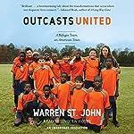 Outcasts United | Warren St. John
