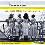 Zeiten des Aufbruchs (Jahrhundert-Trilogie 2) | Carmen Korn