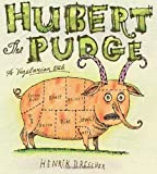 Hubert the Pudge: A Vegetarian Tale