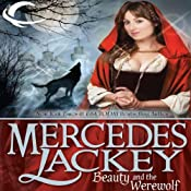 Beauty and the Werewolf: Tales of the Five Hundred Kingdoms, Book 6 | Mercedes Lackey