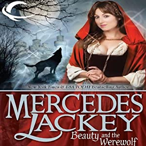 Beauty and the Werewolf: Tales of the Five Hundred Kingdoms, Book 6 | [Mercedes Lackey]