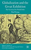 img - for Globalization and the Great Exhibition: The Victorian New World Order (Palgrave Studies in Nineteenth-Century Writing and Culture) book / textbook / text book