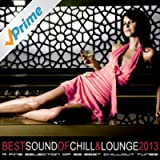 Best Sound of Chill & Lounge 2013 (33 Chillout Downbeat Tunes with Ibiza Mallorca Feeling)