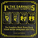 In The Darkness, That's Where I'll Know You: The Complete Black Room Story (       UNABRIDGED) by Luke Smitherd Narrated by Luke Smitherd