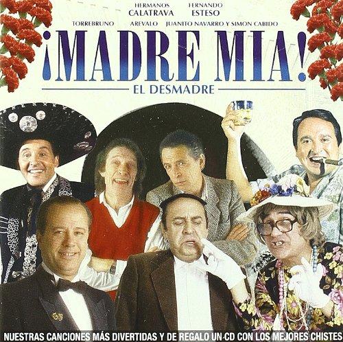MADRE MIA!-EL DESMADRE