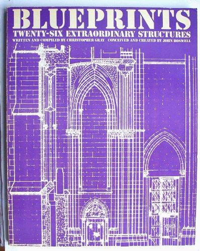 Blueprints: Twenty-Six Extraordinary Structures, Christopher Gray