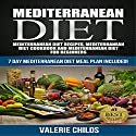 Mediterranean Diet: Mediterranean Diet Recipes, Mediterranean Diet Cookbook and Mediterranean Diet Guide for Beginners Audiobook by Valerie Childs Narrated by Jessica Bellinger