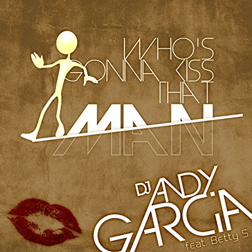 Who's Gonna Kiss That Man (feat. Betty S.) [Bigroom Mix]
