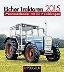 Eicher Traktoren 2015: Wochenkalender...