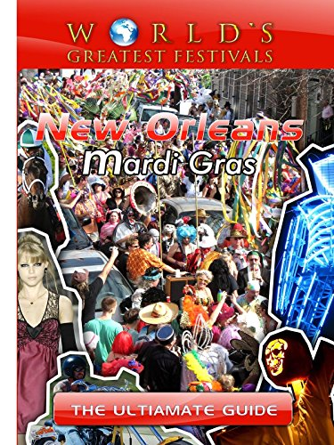 worlds-greatest-festivals-the-ultimate-guide-to-new-orleans-mardi-gras-ov