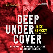Deep Undercover: My Secret Life and Tangled Allegiances as a KGB Spy in America   [Jack Barsky, Cindy Coloma]