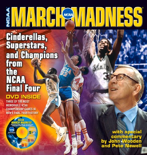 March Madness: Cinderellas, Superstars, and Champions from the Ncaa Final Four