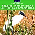 Naples, Marco Island and Florida's Everglades | Chelle Koster Walton