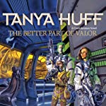 The Better Part of Valor (       UNABRIDGED) by Tanya Huff Narrated by Marguerite Gavin