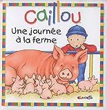 echange, troc Joceline Sanschagrin - Caillou : Une journée à la ferme