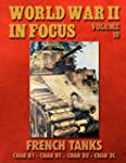 World War II in Focus Volume 10: Fren...