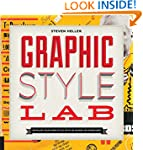 Graphic Style Lab: Develop Your Own S...