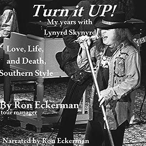 Turn it Up! My Years with Lynyrd Skynyrd Audiobook