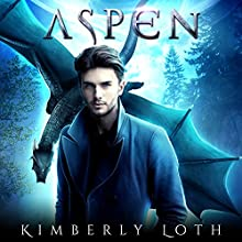Aspen: Dragon Kings Series, Book 2 Audiobook by Kimberly Loth Narrated by Hollie Jackson