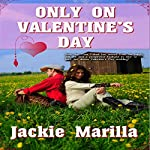 Only on Valentine's Day | Jackie Marilla