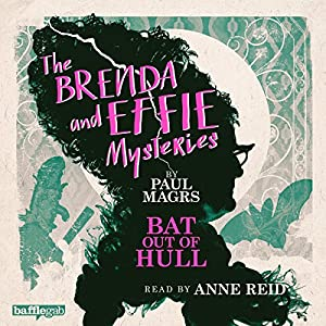 The Brenda and Effie Mysteries: Bat Out of Hull Audiobook