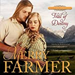 Trail of Destiny: Hot on the Trail, Book 5 | Merry Farmer
