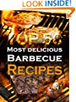 Top 50 Most Delicious Barbecue Recipe...