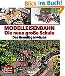 Modelleisenbahn - Die neue gro�e Schu...
