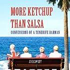 More Ketchup Than Salsa: Confessions of a Tenerife Barman Hörbuch von Joe Cawley Gesprochen von: Nicholas Camm
