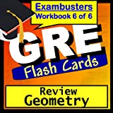 GRE Test Prep Geometry Review Flashcards--GRE Study Guide Book 6 (Exambusters GRE Study Guide) ~ GRE Exambusters