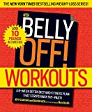 The Belly Off! Workouts: A 6-Week Detox Diet and Fitness Plan That Strips Away Fat--Fast!