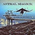 Astral Magick: Beyond Projection Hörbuch von Lorne Cross Gesprochen von: Anders Magnus Anderson