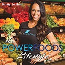 The Powerfoods Lifestyle: 2nd Edition (       UNABRIDGED) by Kristy Jo Hunt Narrated by Kristy Jo Hunt