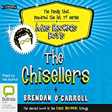 The Chisellers (       UNABRIDGED) by Brendan O'Carroll Narrated by Brendan O'Carroll