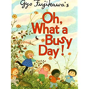 Gyo Fujikawa's Oh, what a busy day!
