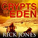 The Crypts of Eden: Eden Saga (       UNABRIDGED) by Rick Jones Narrated by Adam Hanin
