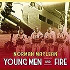 Young Men and Fire Hörbuch von Norman Maclean Gesprochen von: Corey M. Snow