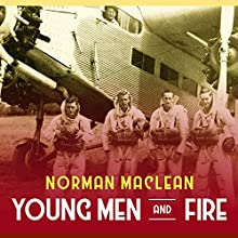 Young Men and Fire Audiobook by Norman Maclean Narrated by Corey M. Snow