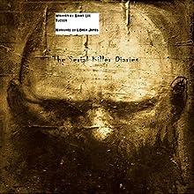 The Serial Killer Diaries Audiobook by Brian Lee Tucker Narrated by Loren Jones