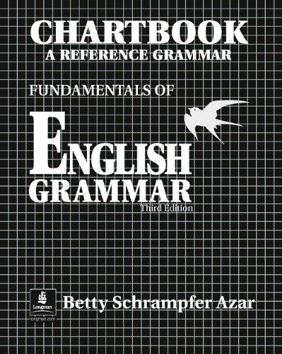 Chartbook A Reference Grammar Fundamentals of English Grammar, 3rd Edition