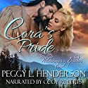Cora's Pride: Wilderness Brides, Book 1 Audiobook by Peggy L Henderson Narrated by Cody Roberts