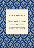 img - for Hugh Young's Ten Golden Rules of Equity Investing book / textbook / text book