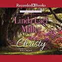 Christy: The Women of Primrose Creek, Book 2 Audiobook by Linda Lael Miller Narrated by Rebecca Mitchell