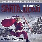 Santa vs. the Living Dead | Josh Hilden
