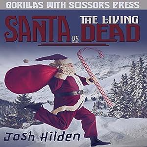 Santa vs. the Living Dead Audiobook